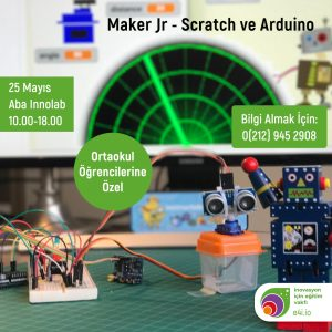 Ortaokul I Scratch ve Arduino – Maker jr (25 Mayıs)