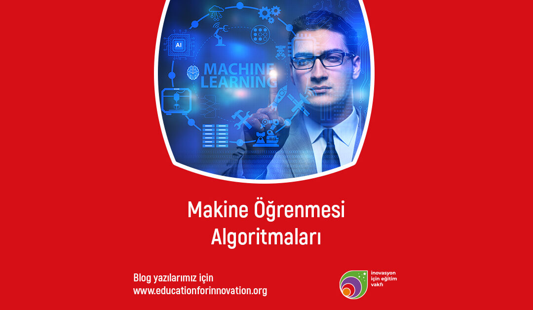 education-for-innovation-makine-ogrenmesi-algoritmalari